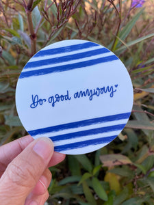 Do Good Anyway - sticker