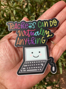 Teachers can do virtually anything  - sticker