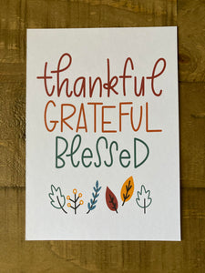 Thankful, Grateful, Blessed - print