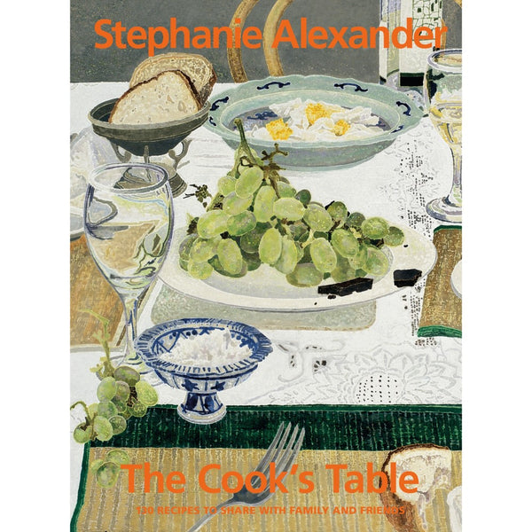 'The Cook's Table' - Stephanie Alexander