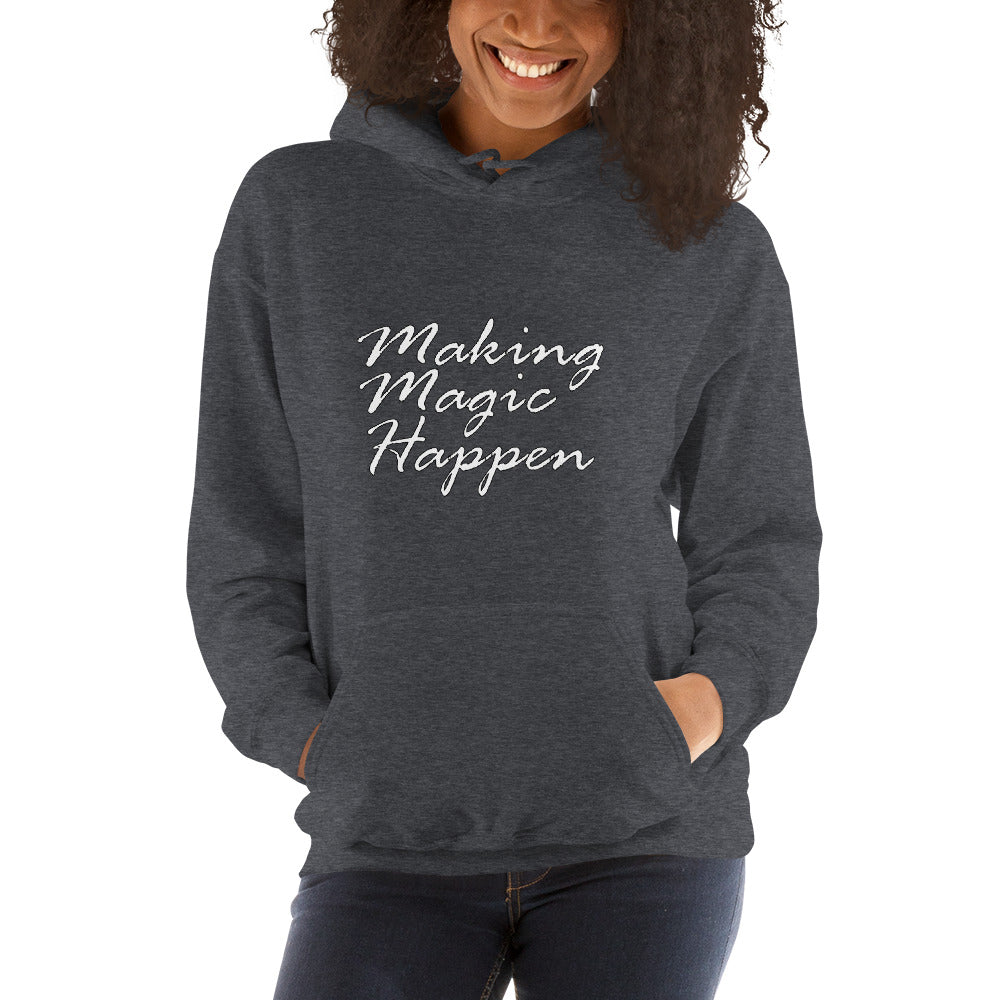 Making Magic Happen Unisex Hoodie