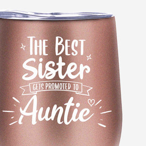 The Best Sister Gets Promoted to Auntie Tumbler - New Aunt Gifts