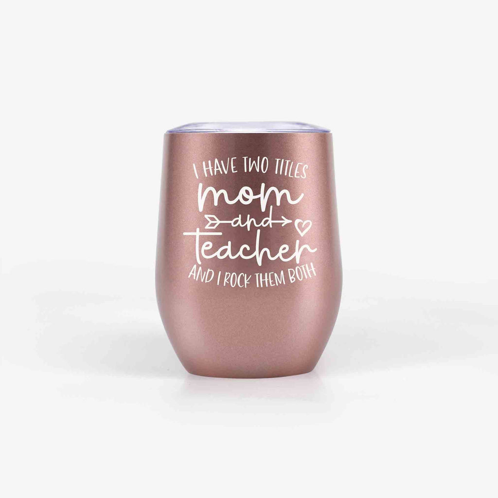 Teacher Mom Tumblers (Rose Gold)