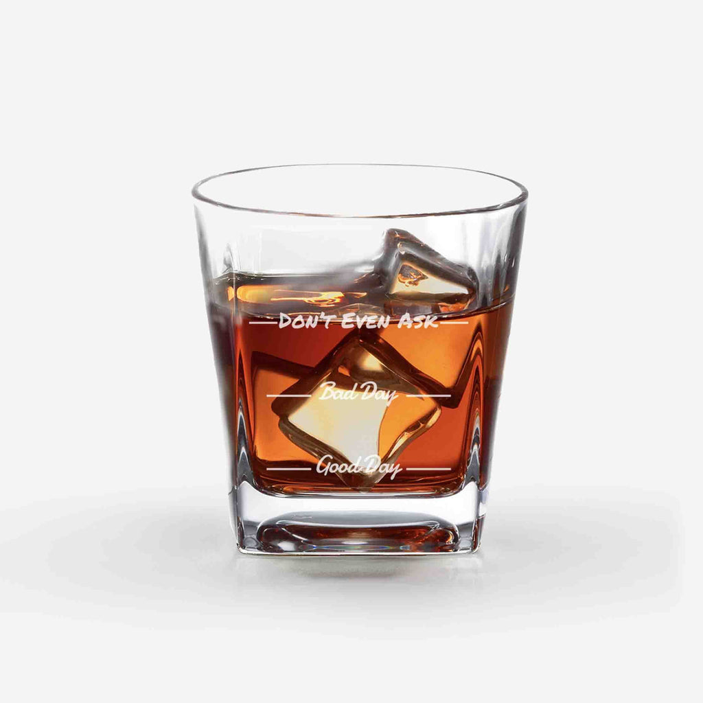 Good Day Bad Day Whiskey Glass