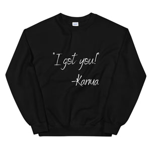 """I got You"" Unisex Sweatshirt"