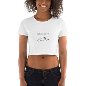 """Seriously"" Women's Crop Tee"