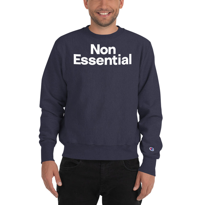 Non Essential Champion Sweatshirt