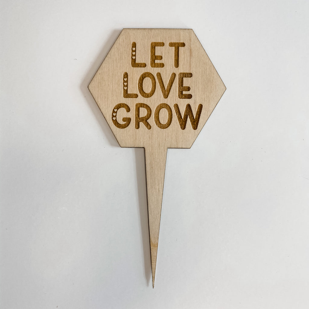 Let Love Grow Plant Marker