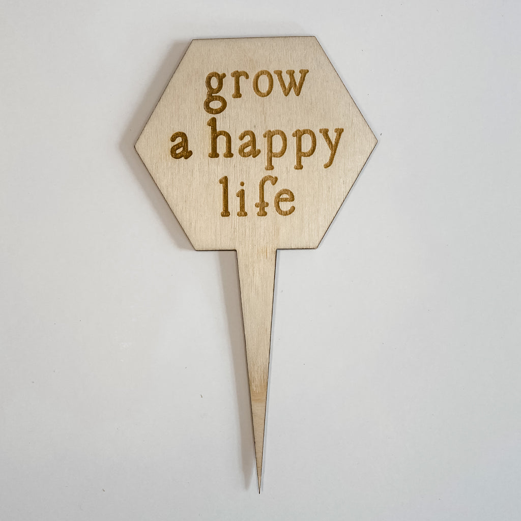 Grow A Happy Life Plant Marker