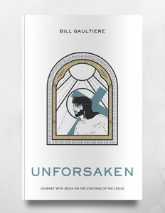 Unforsaken: Journey with Jesus on the Stations of the Cross