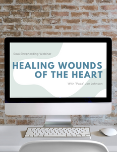 """Healing Wounds of the Heart"" Webinar Recording"