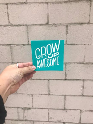 Grow Up Awesome Sticker