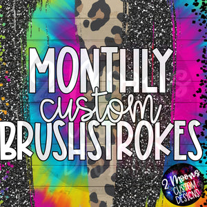 Monthly Custom Brushstroke