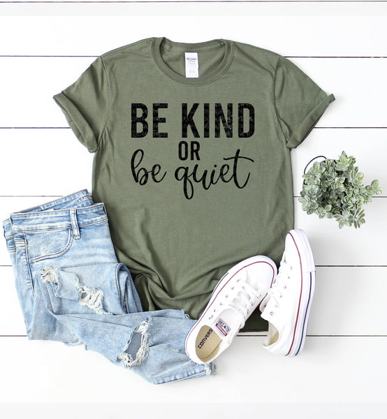 Be kind or be quiet- quote design