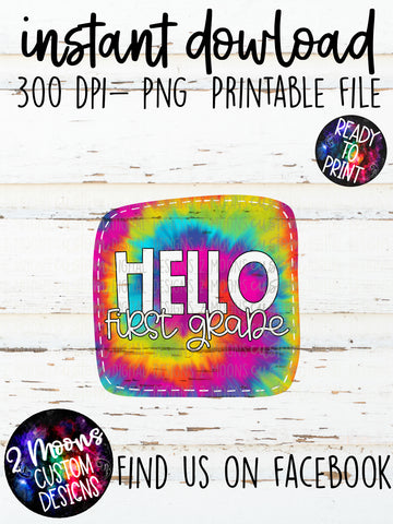 Hello First Grade Girl Design- Tie-Dye - Back to School