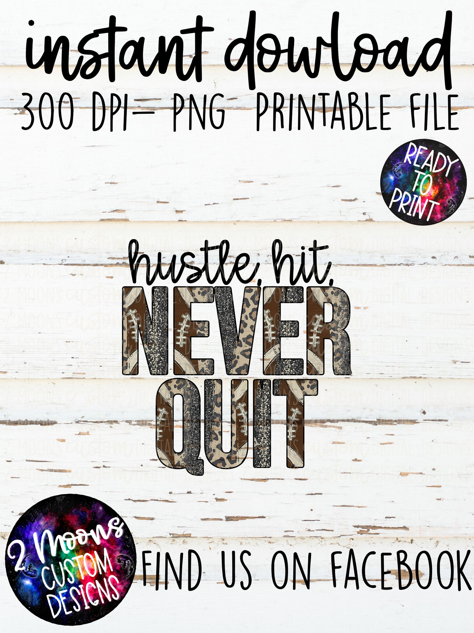 Hustle, Hit, Never Quit- Football Brushstroke Design