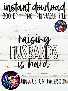 Raising Husbands is Hard- Funny Quote