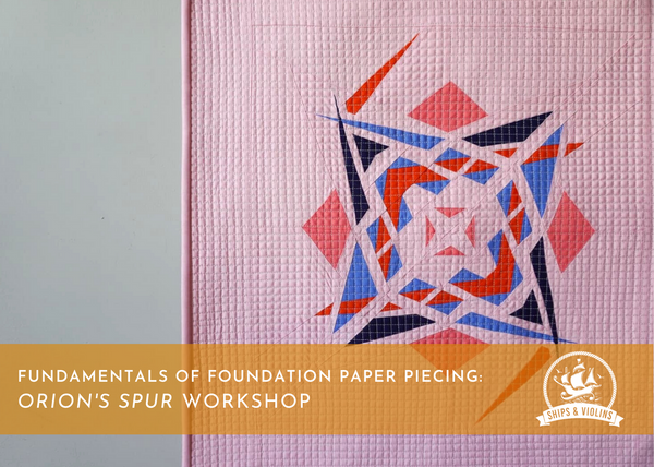 fundamentals of foundation paper piecing orion's spur workshop virtual modern wall quilt hanging pattern