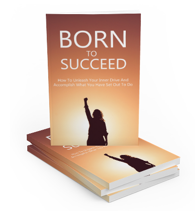 Born to Succeed