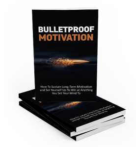 Bulletproof Motivation