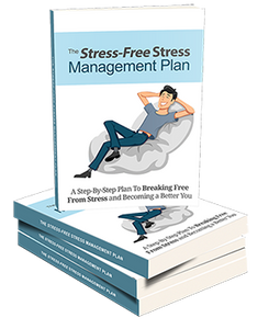 The Stress-Free Stress Management Plan