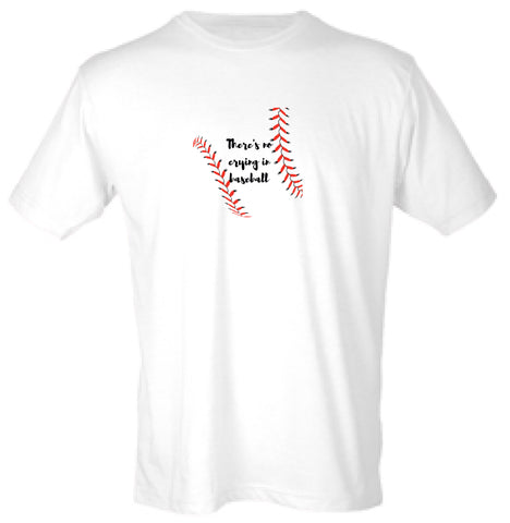 The No Crying in Baseball T-Shirt