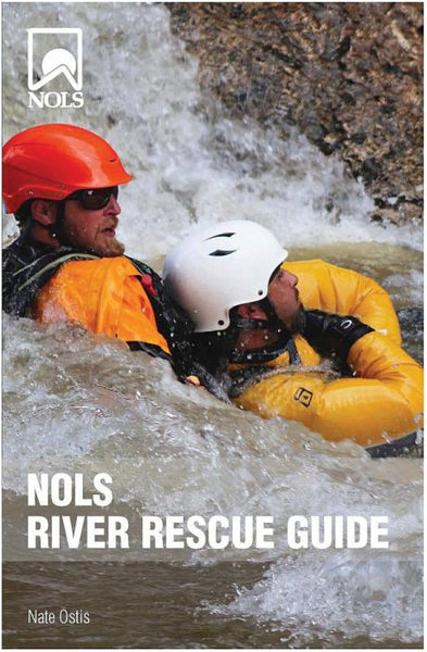 NOLS RIVER RESCUE GUIDE