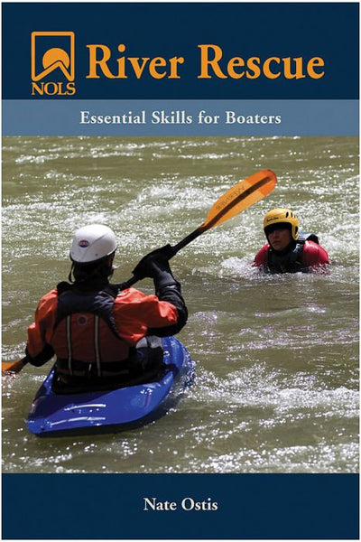 RIVER RESCUE: ESSENTIAL SKILLS FOR BOATERS