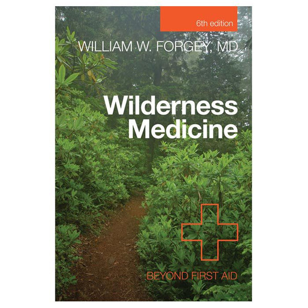 WILDERNESS MEDICINE BEYOND FIRST AID