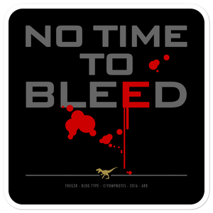NO TIME TO BLEED No16/V8 - Sticker