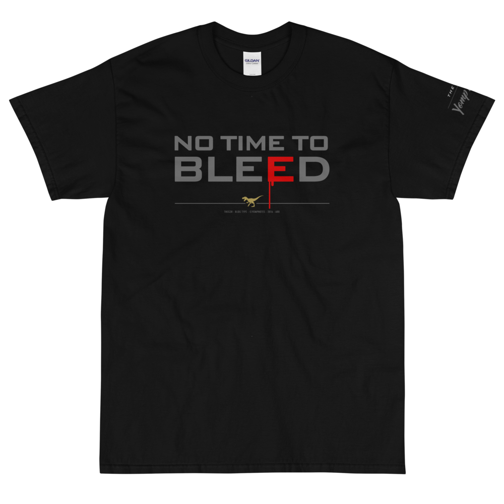 NO TIME TO BLEED No16/V8 - Short Sleeve T-Shirt