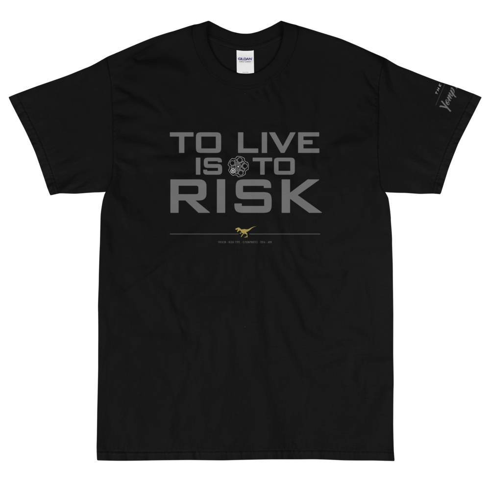 TO LIVE IS TO RISK No16/V7 - Short Sleeve T-Shirt