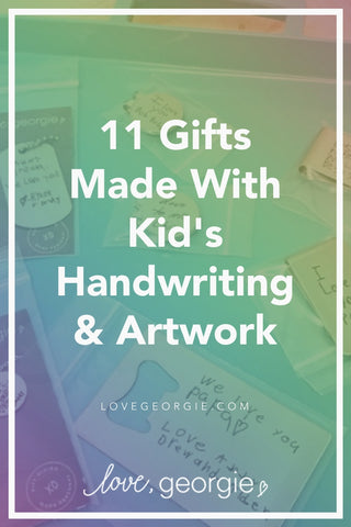 11 Gifts Made With Kid's Handwriting & Artwork