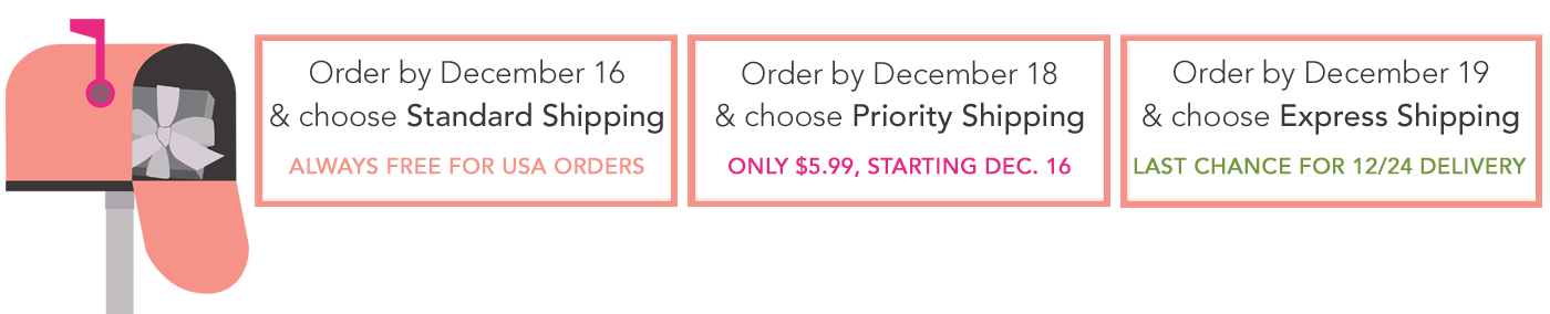 order by this date to get your gift on time!