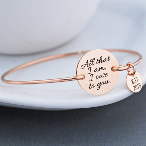 """All That I Am I Owe To You"" Bracelet. Gift for Mother of Bride or Groom. Shown in 14k gold with engraved date charm. Made by Love Georgie."