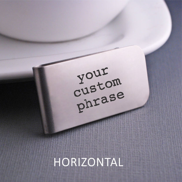 Design Your Own Money Clip - showing 'your custom phrase' with horizontal text orientation