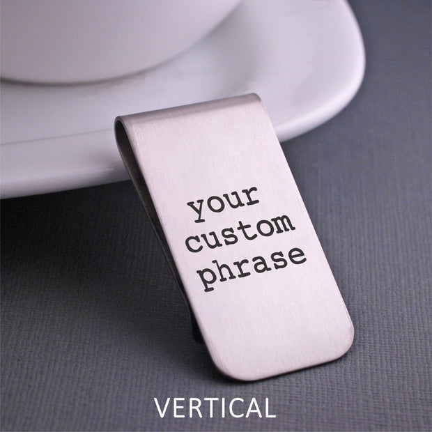Design Your Own Money Clip - showing 'your custom phrase' with vertical text orientation