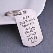 Some People Don't Believe In Heroes, But They Haven't Met My Dad Keychain – Keychain – Love, Georgie