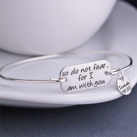 So Do Not Fear For I Am With You Bracelet