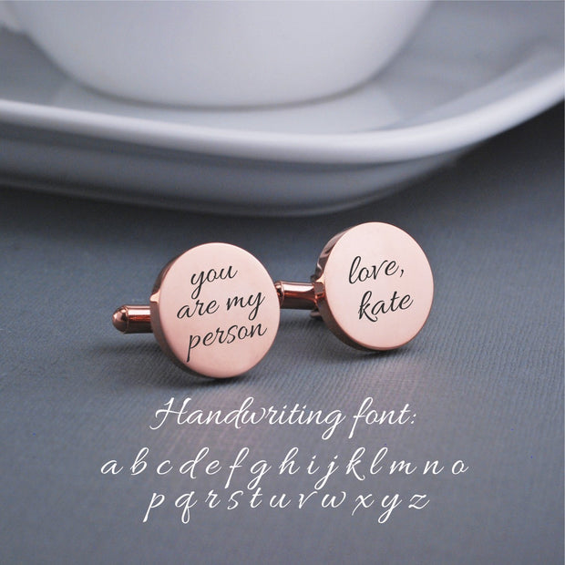 'You are My Person' Engraved Cufflinks in Custom Handwriting. Round 14k rose gold Plated Stainless Steel Cufflinks by Love Georgie.