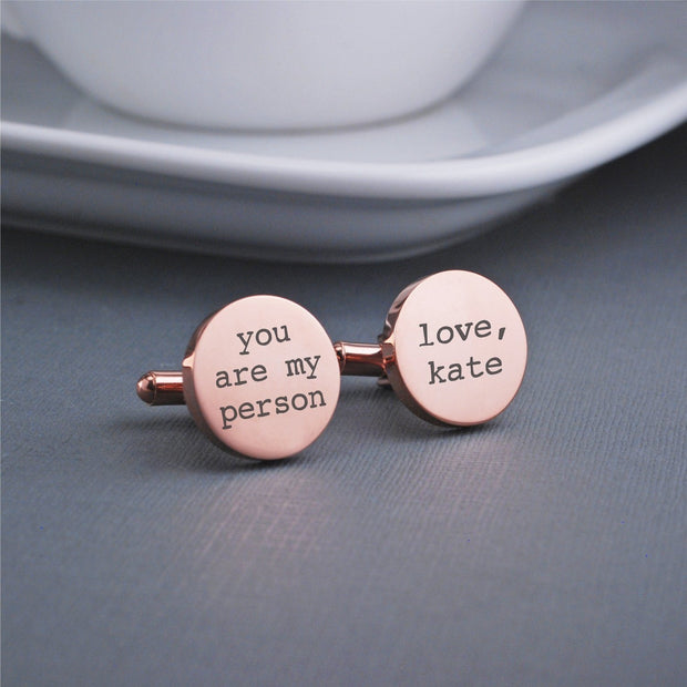 Custom Engraved 'You are my person' cufflinks with name. Round 14k rose gold plated stainless steel cufflinks by Love Georgie.