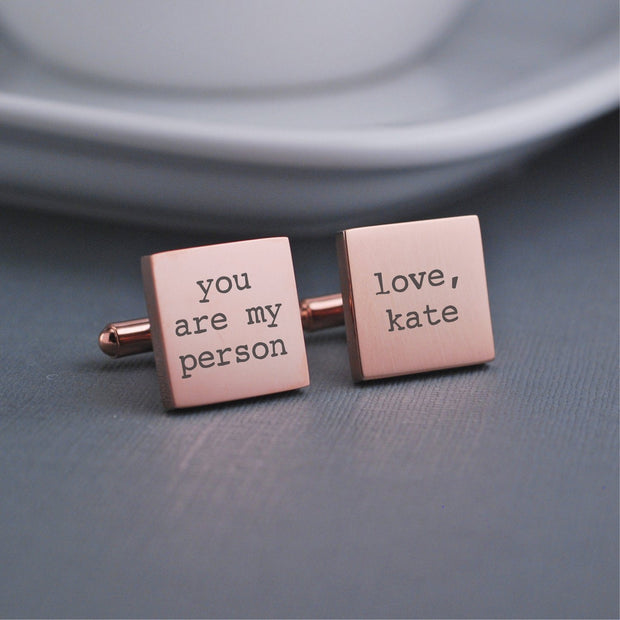 Custom Engraved 'You are my person' cufflinks with name. Square 14k rose gold plated stainless steel cufflinks by Love Georgie.