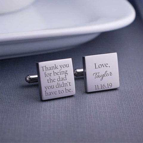 stepfather of the bride cufflinks. square. stainless steel. personalized with bride's name and wedding date and message 'thank you for being the dad you didn't have to be'.