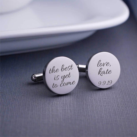 'The Best Is Yet To Come' Engraved Cufflinks with Name and Date. Round Stainless Steel Cufflinks by Love Georgie.