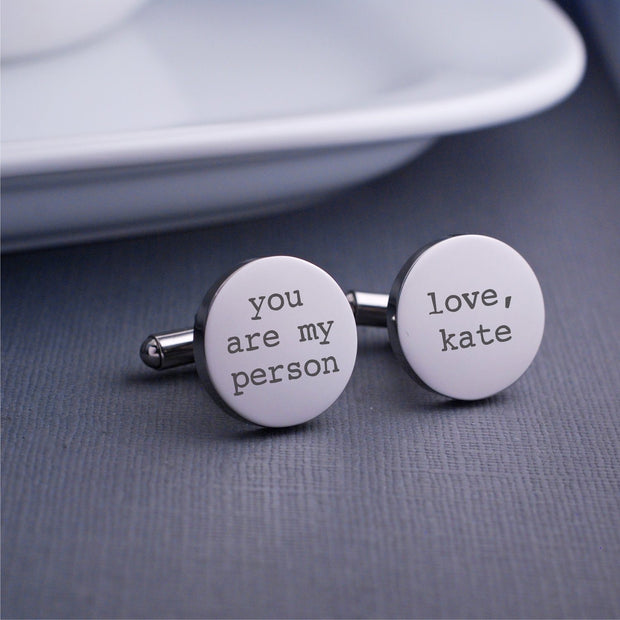 Custom Engraved 'You are my person' cufflinks with name. Round stainless steel cufflinks by Love Georgie.