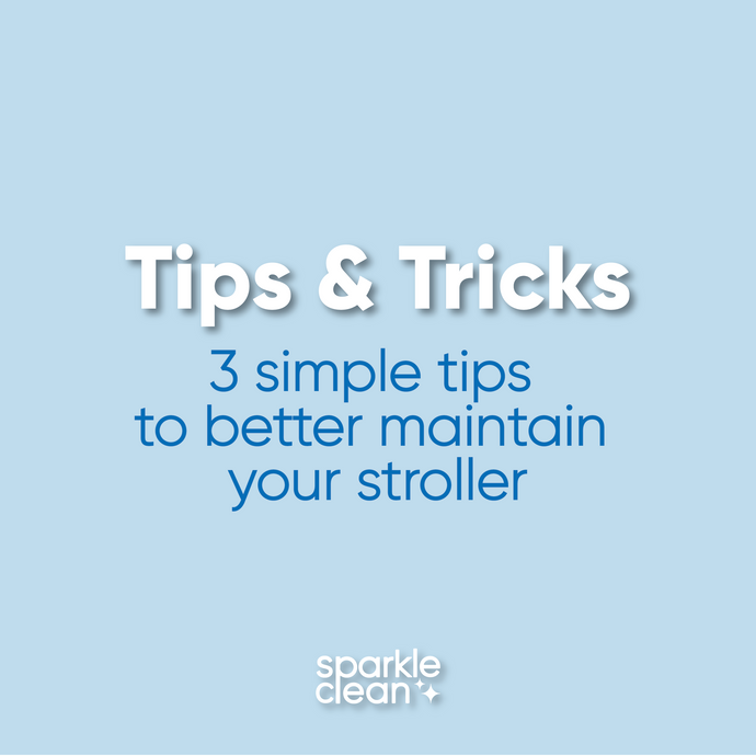 Tips & Trick: 3 Tips to better maintain your stroller