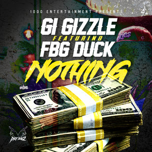 G.I. Gizzle - Nothing ft. FBG Duck (Pre-Order) MP3