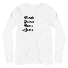 Load image into Gallery viewer, Blood Sweat Tears & Years Long Sleeve T-Shirt