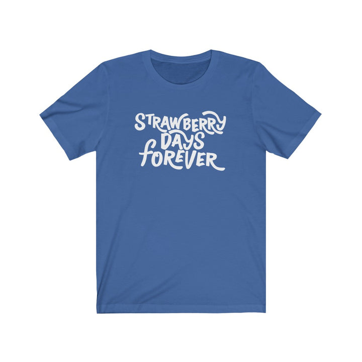 Strawberry Days Forever | T-Shirt