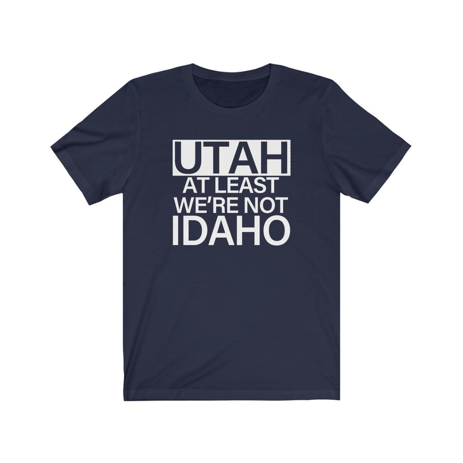 Utah not Idaho | T-Shirt